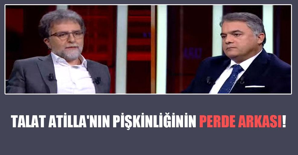 Talat Atilla'nın pişkinliğinin perde arkası!