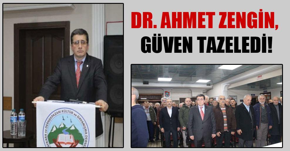 Dr. Ahmet Zengin güven tazeledi!