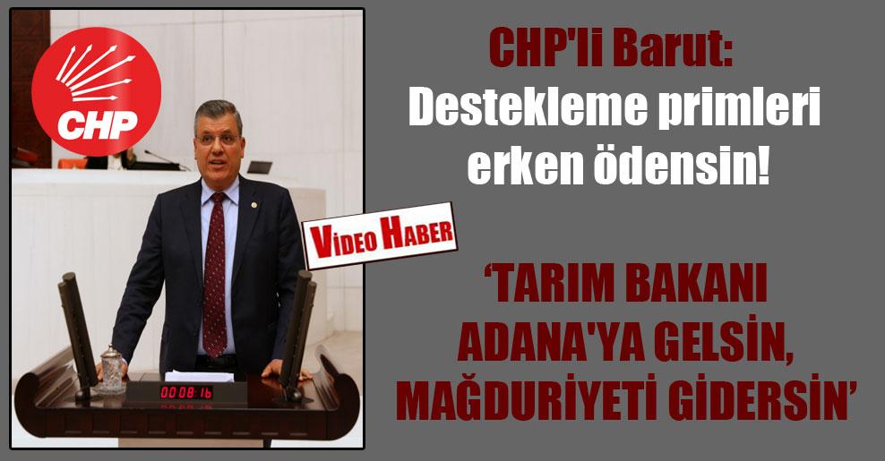 CHP'li Barut: Destekleme primleri erken ödensin!