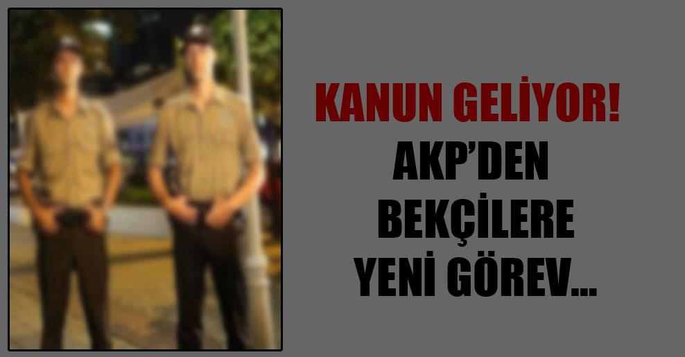 Kanun geliyor! AKP'den bekçilere yeni görev…