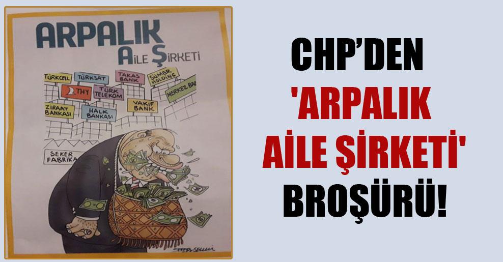CHP'den 'Arpalık aile şirketi' broşürü!