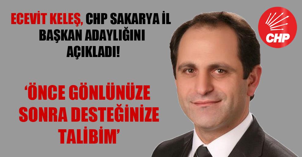 Ecevit Keleş, CHP Sakarya il başkan adaylığını açıkladı!
