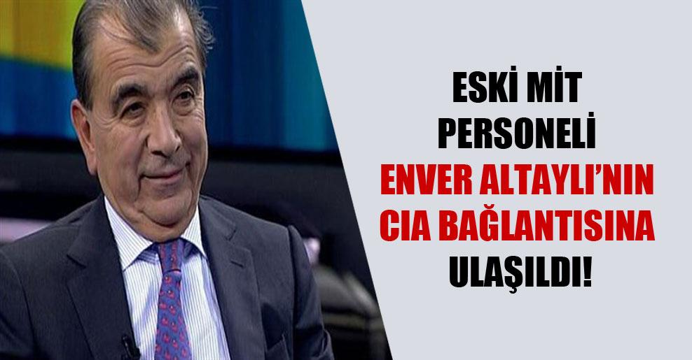 Eski MİT personeli Enver Altaylı'nın CIA bağlantısına ulaşıldı!