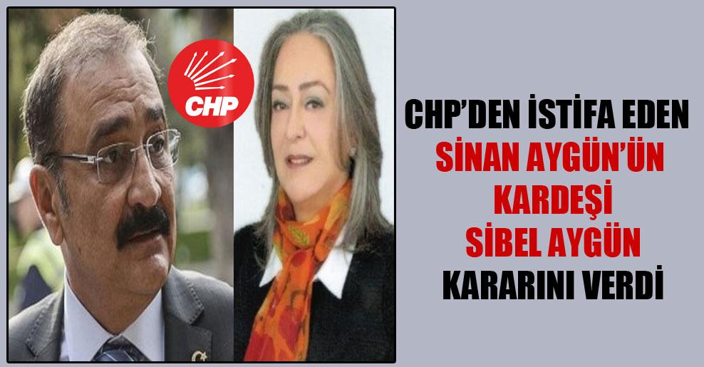 CHP'den istifa eden Sinan Aygün'ün kardeşi Sibel Aygün kararını verdi