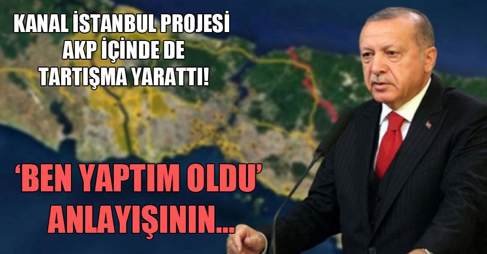 Kanal İstanbul projesi AKP içinde de tartışma yarattı!