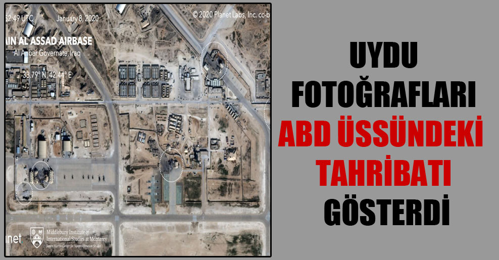 Uydu fotoğrafları ABD üssündeki tahribatı gösterdi