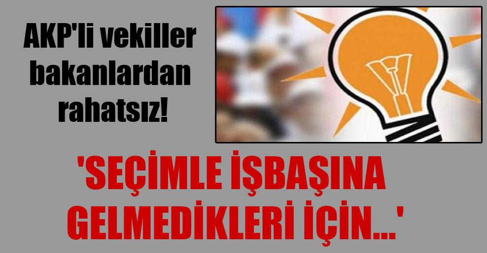 AKP'li vekiller bakanlardan rahatsız! 'Seçimle işbaşına gelmedikleri için…'