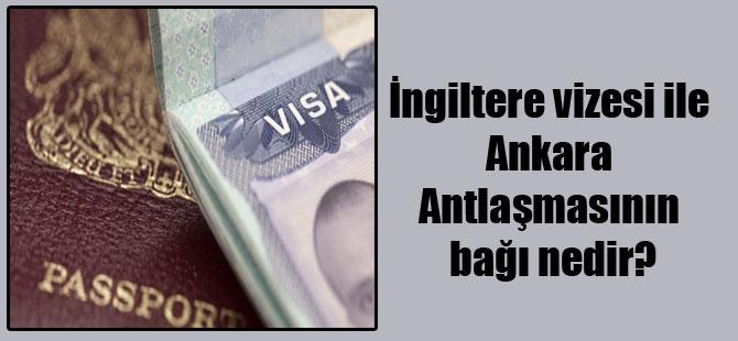 İngiltere vizesi ile Ankara Antlaşmasının bağı nedir?
