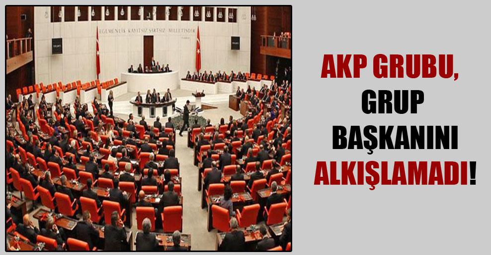 AKP Grubu, Grup Başkanını alkışlamadı!