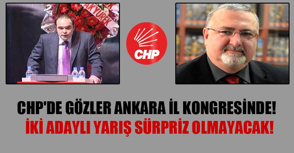 CHP'de gözler Ankara İl kongresinde!  İki adaylı yarış sürpriz olmayacak!