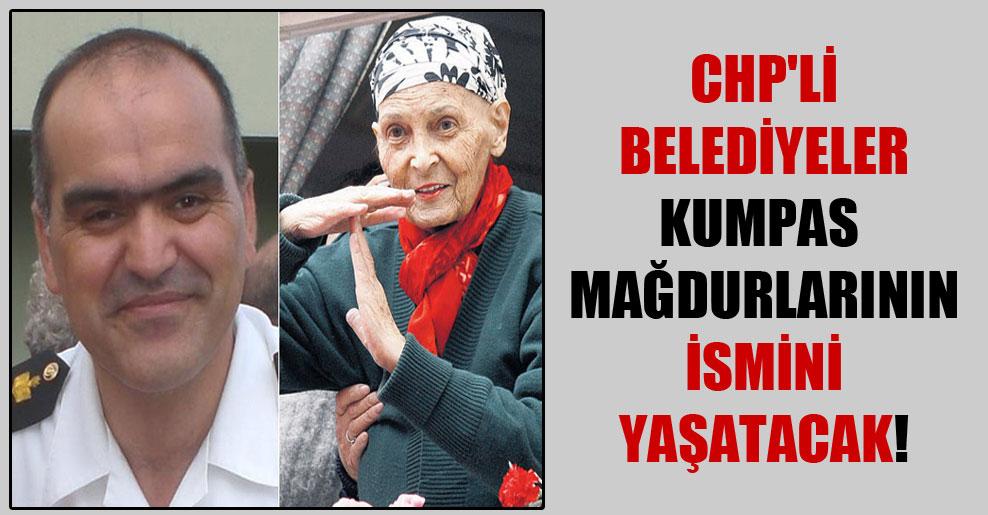 CHP'li belediyeler kumpas mağdurlarının ismini yaşatacak!