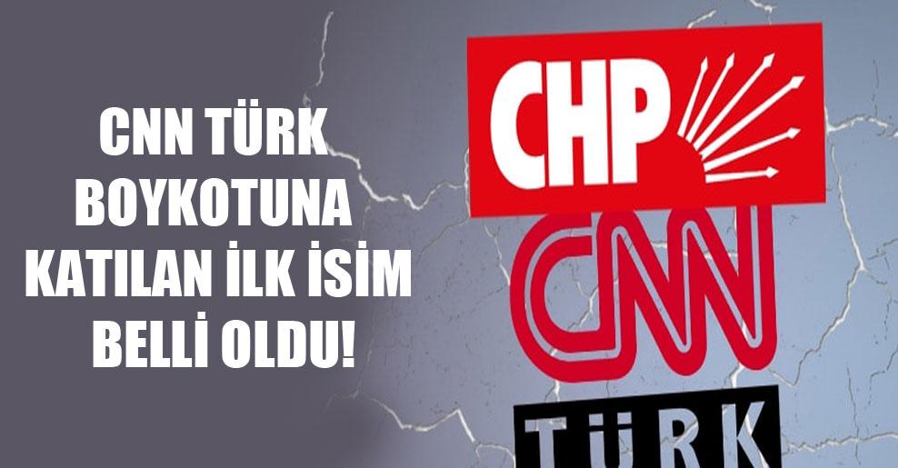 CNN Türk boykotuna katılan ilk isim belli oldu!
