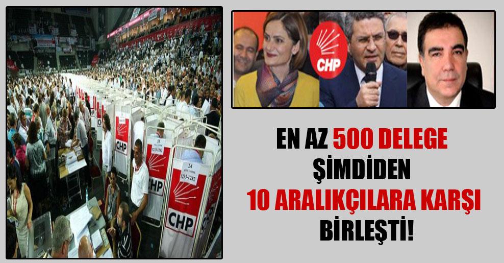 En az 500 delege şimdiden 10 Aralıkçılara karşı birleşti!
