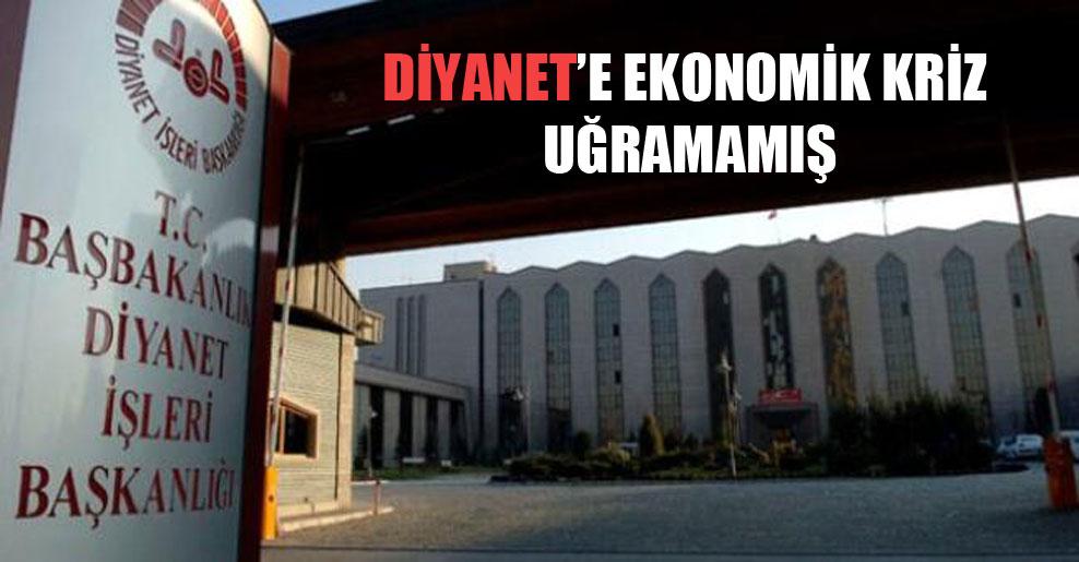 Diyanet'e ekonomik kriz uğramamış