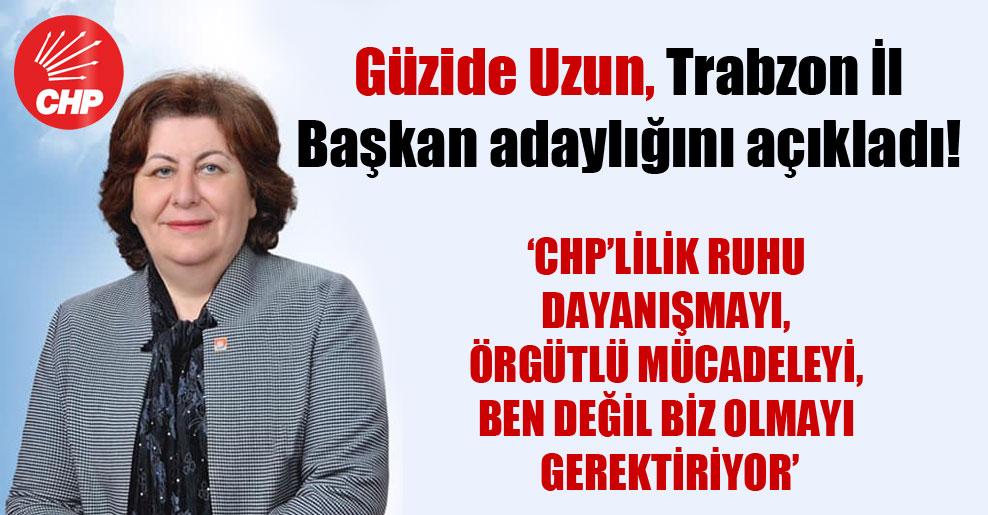 Güzide Uzun, Trabzon İl Başkan adaylığını açıkladı!