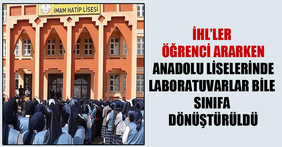 İHL'ler öğrenci ararken Anadolu liselerinde laboratuvarlar bile sınıfa dönüştürüldü