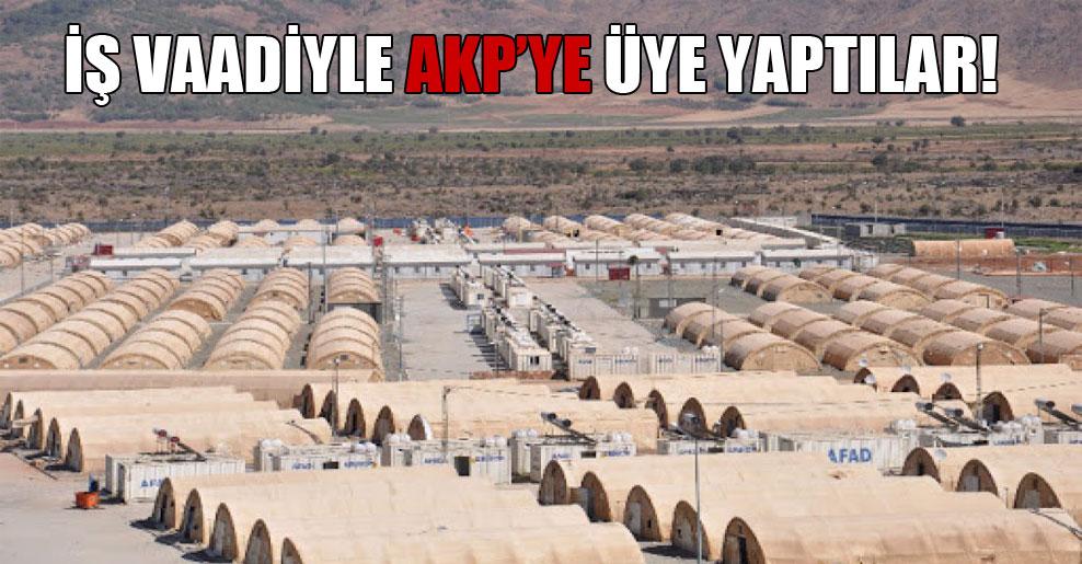 İş vaadiyle AKP'ye üye yaptılar!