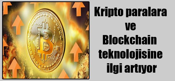 Kripto paralara ve Blockchain teknolojisine ilgi artıyor