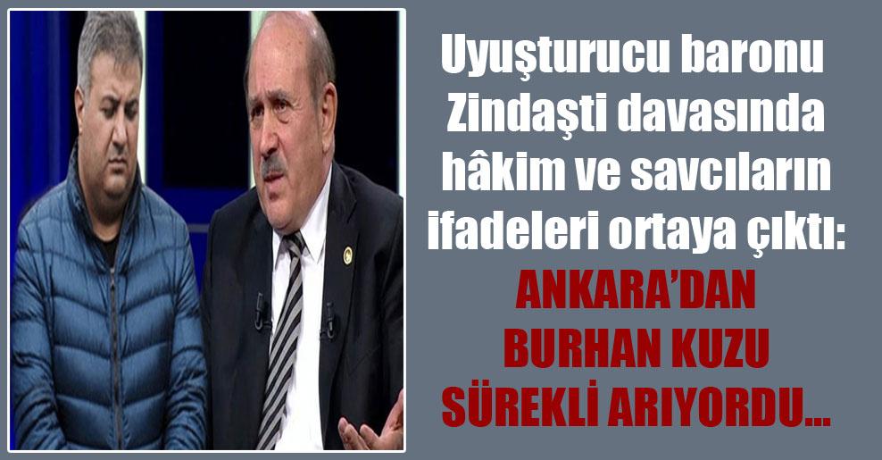 Uyuşturucu baronu Zindaşti davasında hâkim ve savcıların ifadeleri ortaya çıktı: Ankara'dan Burhan Kuzu sürekli arıyordu…