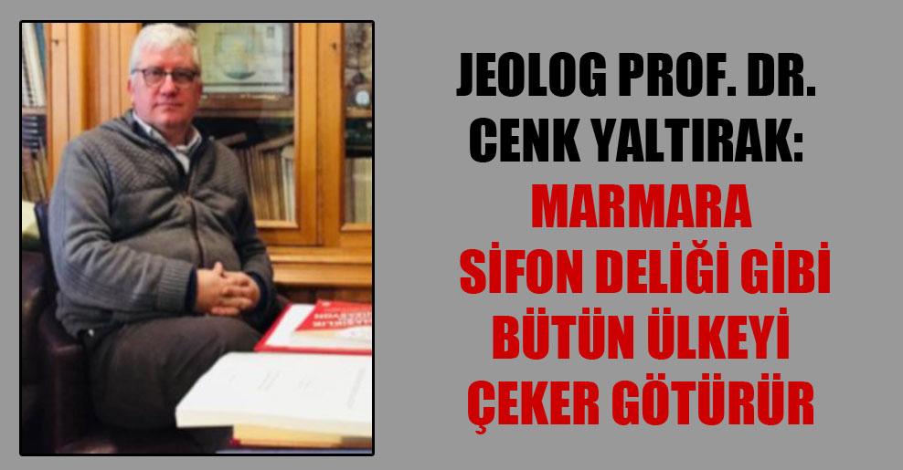 Jeolog Prof. Dr. Cenk Yaltırak: Marmara sifon deliği gibi bütün ülkeyi çeker götürür