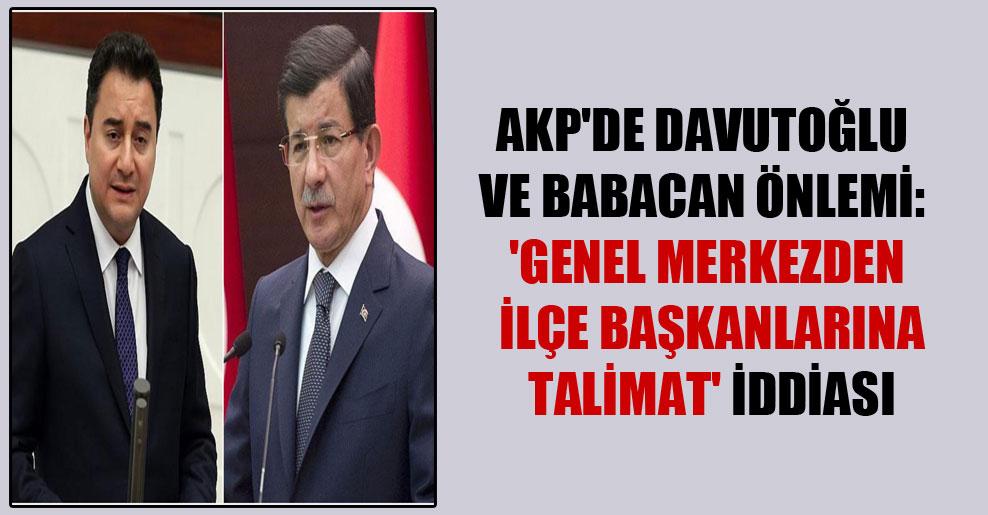 AKP'de Davutoğlu ve Babacan önlemi: 'Genel merkezden ilçe başkanlarına talimat' iddiası