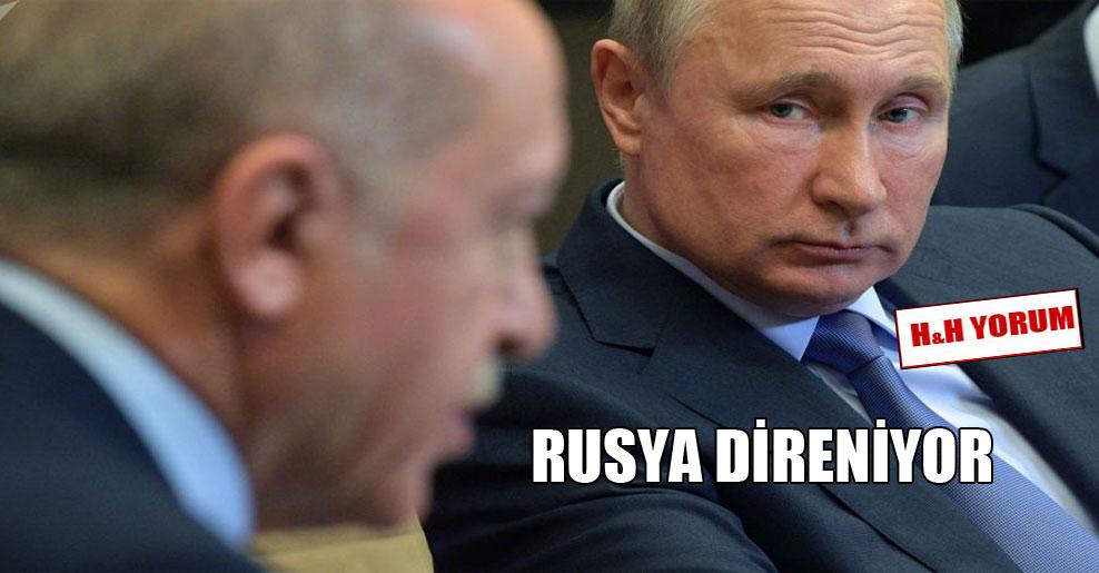 Rusya direniyor