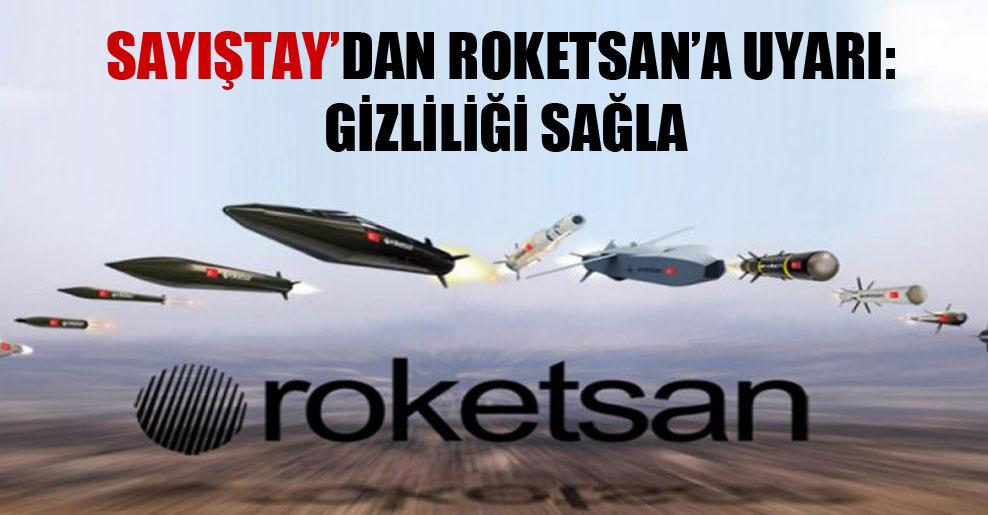 Sayıştay'dan Roketsan'a uyarı: Gizliliği sağla