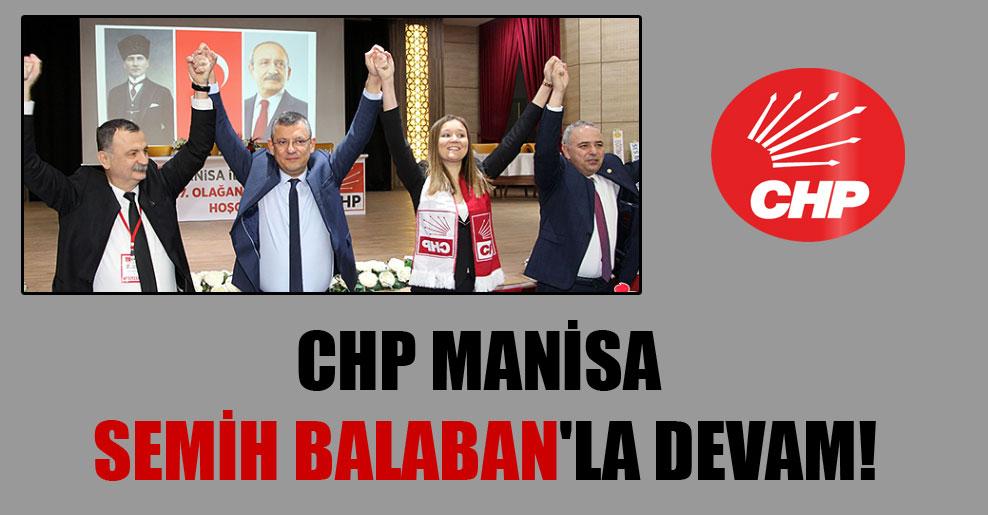 CHP Manisa Semih Balaban'la devam!