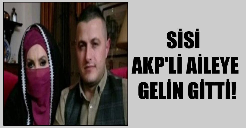 Sisi AKP'li aileye gelin gitti!