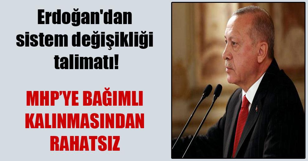 Erdoğan'dan sistem değişikliği talimatı!