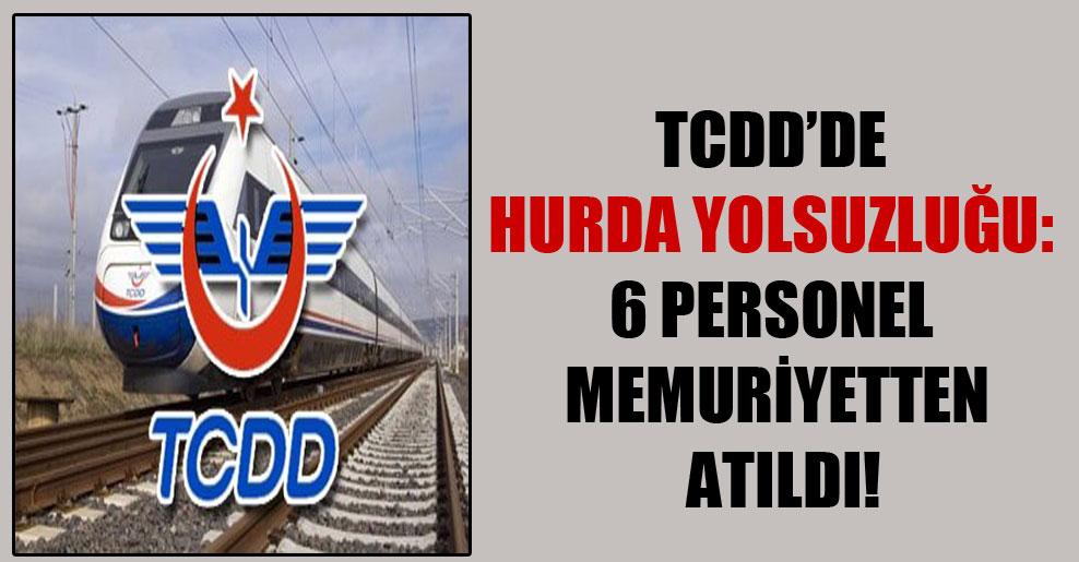 TCDD'de hurda yolsuzluğu: 6 personel memuriyetten atıldı!