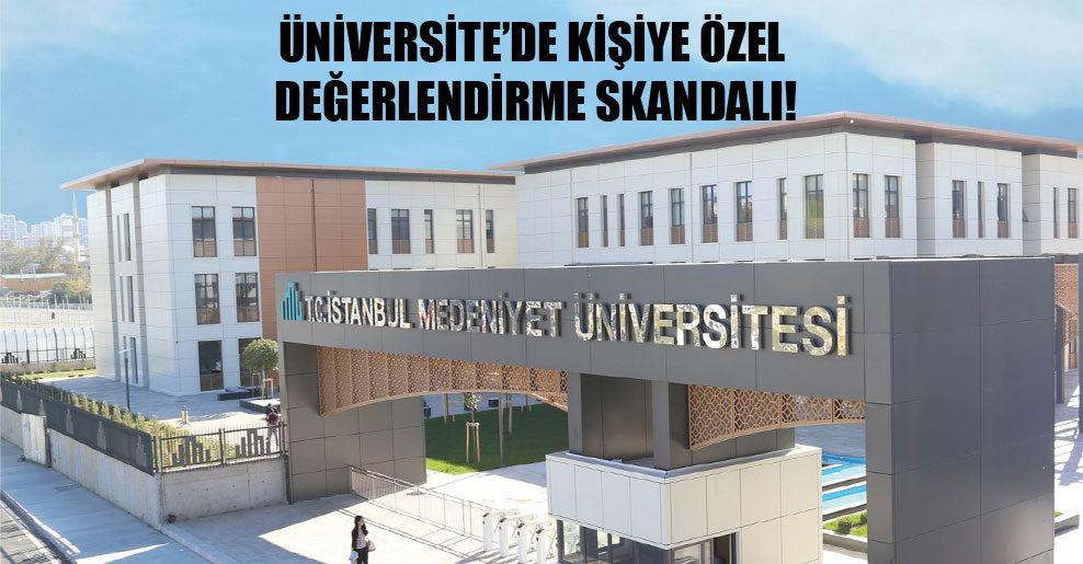 Üniversite'de kişiye özel değerlendirme skandalı!