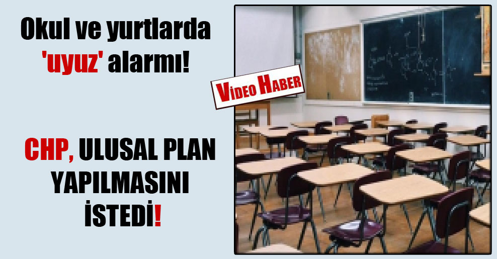 Okul ve yurtlarda 'uyuz' alarmı!  CHP, ulusal plan yapılmasını istedi!