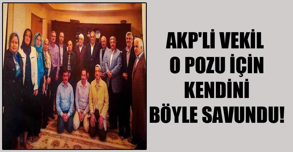 AKP'li vekil o pozu için kendini böyle savundu!