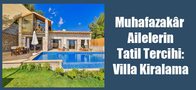 Muhafazakâr Ailelerin Tatil Tercihi: Villa Kiralama