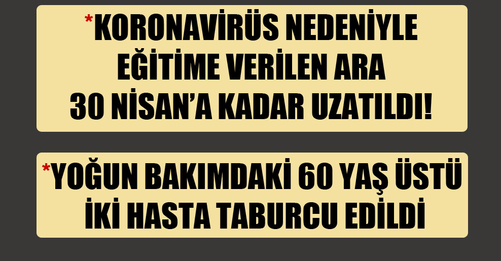 Koronavirüs nedeniyle eğitime verilen ara 30 Nisan'a kadar uzatıldı!