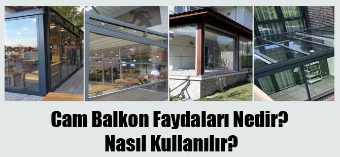 Cam Balkon Faydaları Nedir? Nasıl Kullanılır?