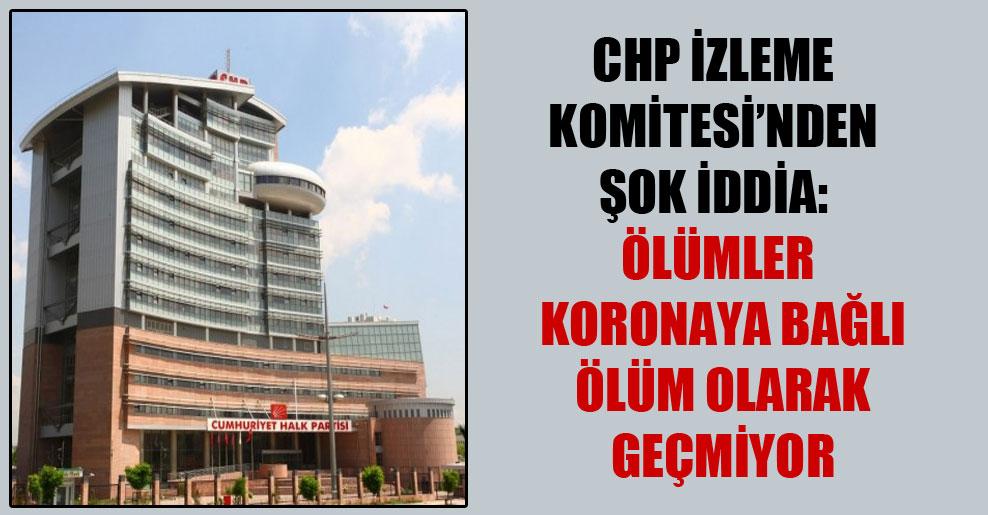CHP İzleme Komitesi'nden şok iddia: Ölümler koronaya bağlı ölüm olarak geçmiyor