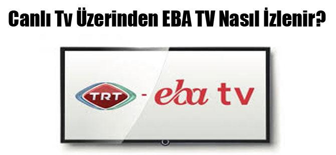 Canlı Tv Üzerinden EBA TV Nasıl İzlenir?