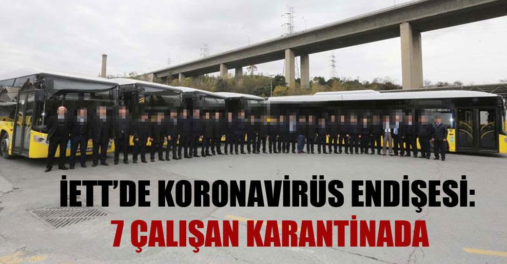 İETT'de koronavirüs endişesi: 7 çalışan karantinada