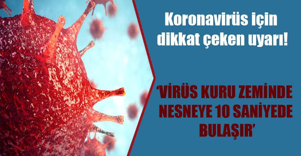 Koronavirüs için dikkat çeken uyarı!