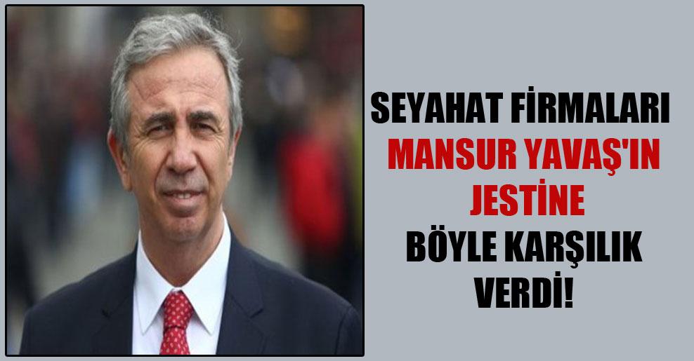 Seyahat firmaları Mansur Yavaş'ın jestine böyle karşılık verdi!