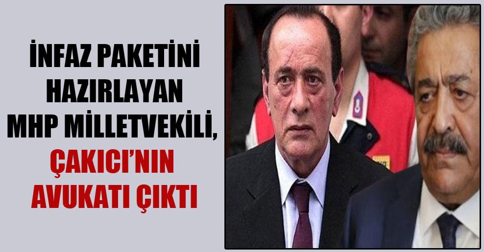 İnfaz paketini hazırlayan MHP Milletvekili, Çakıcı'nın avukatı çıktı