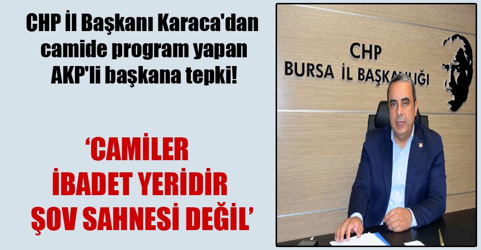 CHP İl Başkanı Karaca'dan camide program yapan AKP'li başkana tepki!