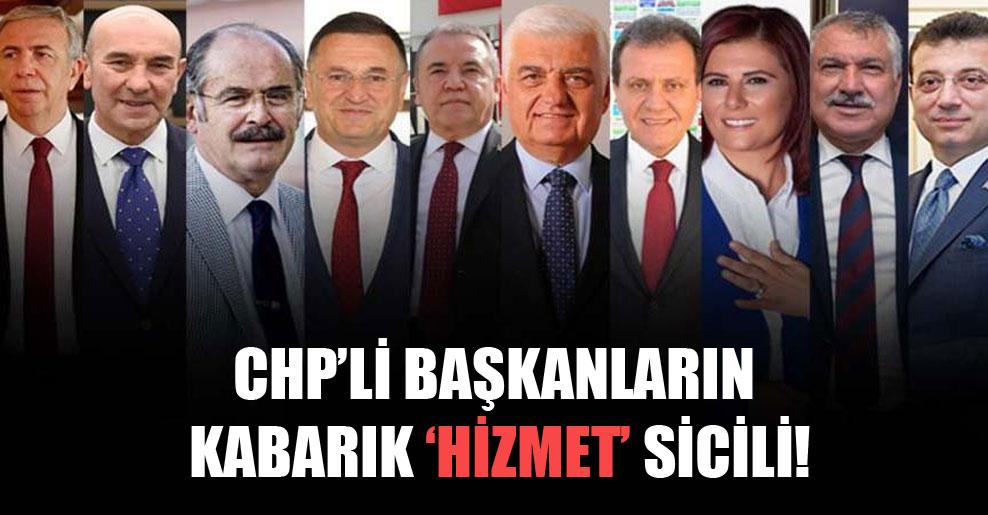 CHP'li başkanların kabarık 'hizmet' sicili!