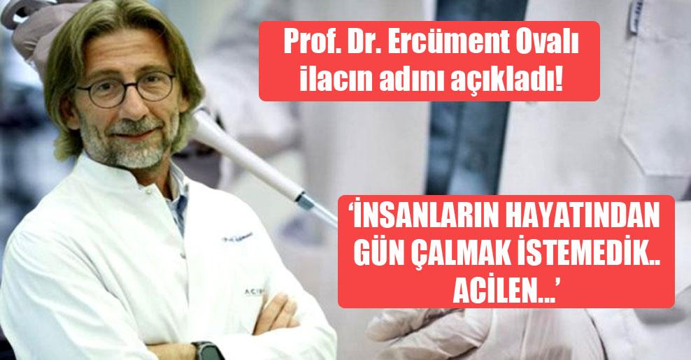 Prof. Dr. Ercüment Ovalı ilacın adını açıkladı!