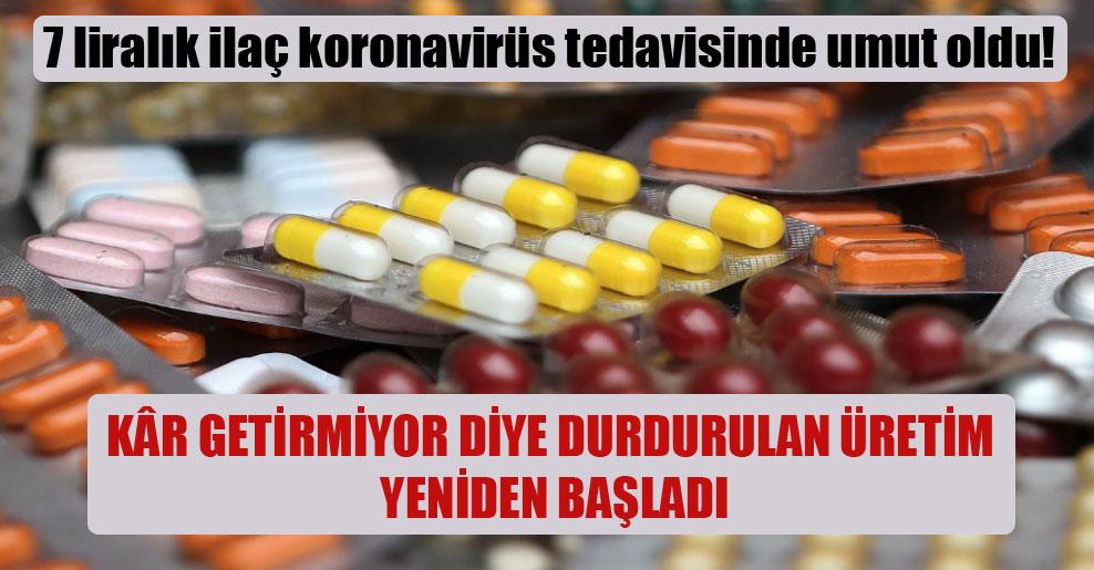 7 liralık ilaç koronavirüs tedavisinde umut oldu!