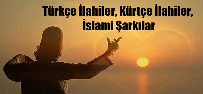 Türkçe İlahiler, Kürtçe İlahiler, İslami Şarkılar