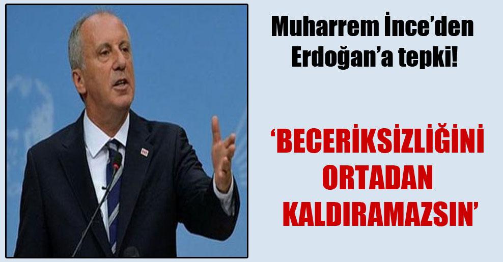 Muharrem İnce'den Erdoğan'a tepki!