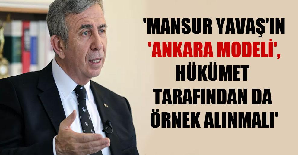 'Mansur Yavaş'ın 'Ankara Modeli', hükümet tarafından da örnek alınmalı'